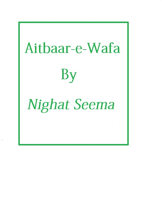 Aitbaar E Wafa Written By Nighat Seema
