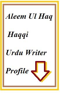 Aleem Ul Haq Haqqi Urdu Writer Profile